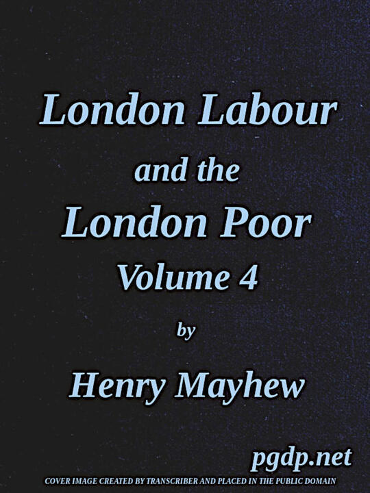 London Labour and the London Poor, Vol. 4