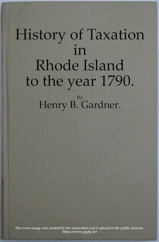 History of Taxation in Rhode Island to the year 1790