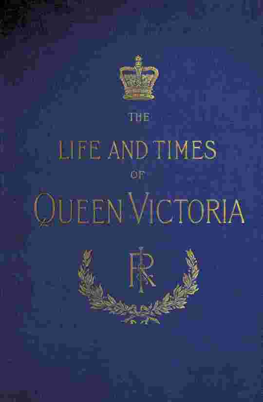 The Life and Times of Queen Victoria; vol. 4 of 4