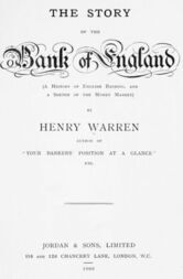 The Story of the Bank of England A History of English Banking, and a Sketch of the Money Market