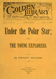 Under the Polar Star or, The Young Explorers