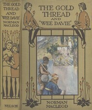The Gold Thread and Wee Davie Two Stories for the Young