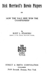 Dick Merriwell's Heroic Players; Or, How the Yale Nine Won the Championship