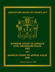 Supreme Court of Jamaica Civil Procedure Rules and Court of Appeals 2002 (Updated)