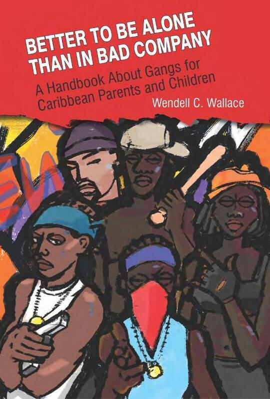 Better to be Alone than in Bad Company: A Handbook about Gangs for Caribbean Parents and Children