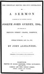 The Christian serving his own generation A Sermon occasioned by the lamented death of Joseph John Gurney, Esq.