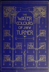 The Water-Colours of J. M. W. Turner