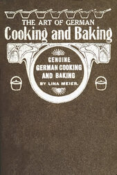 The Art of German Cooking and Baking Revised and Enlarged Edition