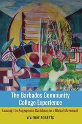 The Barbados Community College Experience: Leading the Anglophone Caribbean in a Global Movement