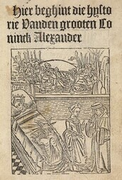 Hier beghint die hystorie Vanden grooten Coninck Alexander