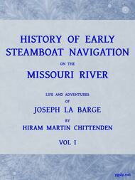 History of Early Steamboat Navigation on the Missouri River, Volume I (of 2) Life and Adventures of Joseph La Barge
