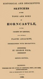 Historical and descriptive sketches of the town and soke of Horncastle in the county of Lincoln and several places adjacent
