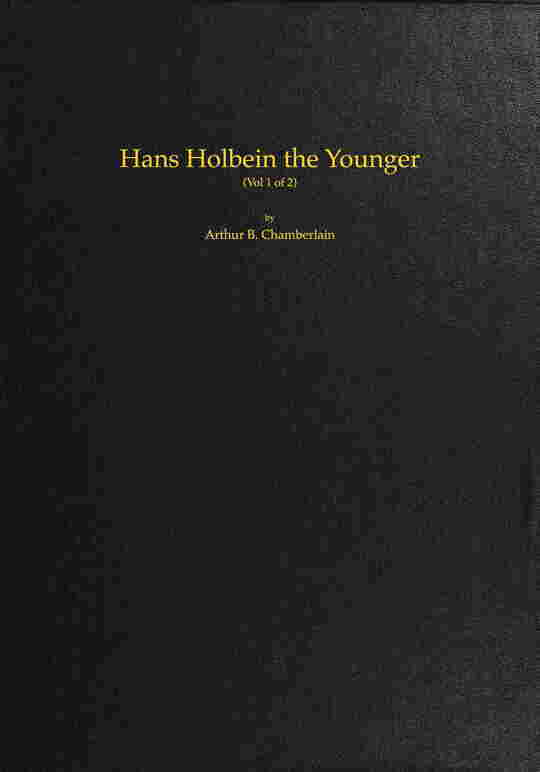 Hans Holbein the Younger, Volume 1 (of 2)