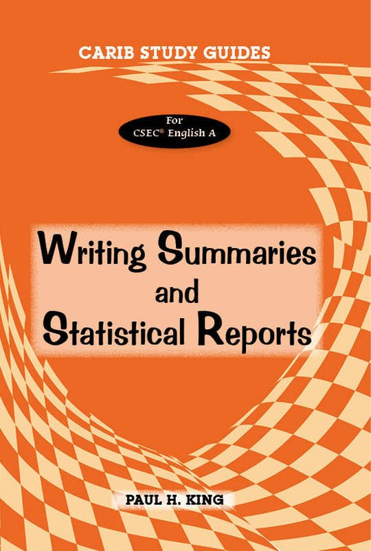 Carib Study Guides for CSEC® English A :  Writing Summaries and Statistical Reports