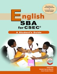 English SBA for CSEC® - A Student's Guide
