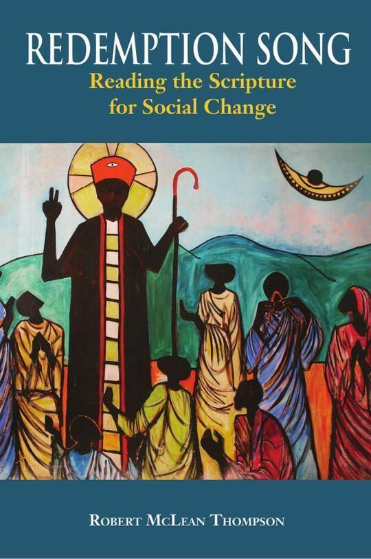 Redemption Song : Reading the Scripture tor Social Change.