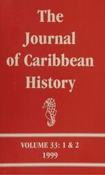 The Journal of Caribbean History Volume 33 Issues 1 and 2