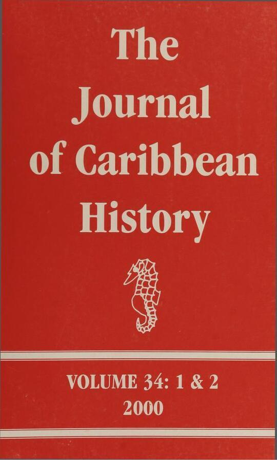 The Journal of Caribbean History Volume 34 Issues 1 and 2