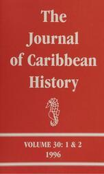 The Journal of Caribbean History Volume 30 Issues 1 and 2