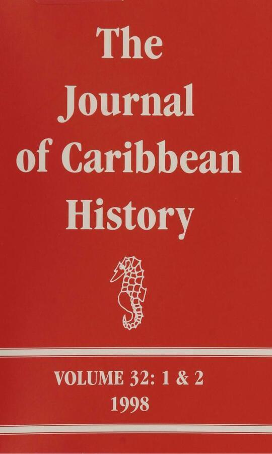 The Journal of Caribbean History Volume 32 Issues 1 and 2