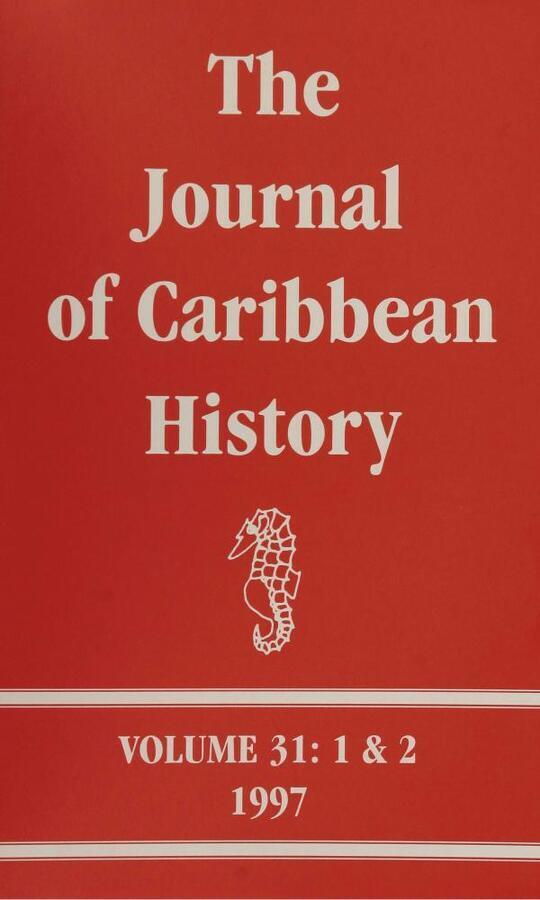 The Journal of Caribbean History Volume 31 Issues 1 and 2