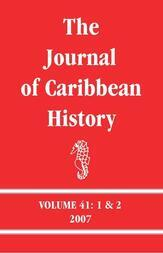 The Journal of Caribbean History Volume 41 Issues 1 and 2