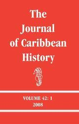 The Journal of Caribbean History Volume 42 Issue 1