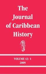 The Journal of Caribbean History Volume 43 Issue 1