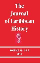 The Journal of Caribbean History Volume 48 Issues 1 and 2