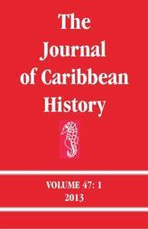 The Journal of Caribbean History Volume 47 Issue 1