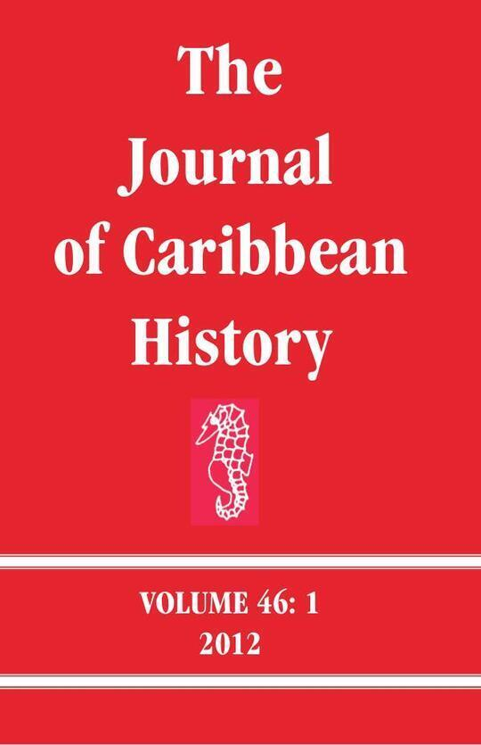 The Journal of Caribbean History Volume 46 Issue 1