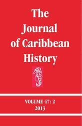 The Journal of Caribbean History Volume 47 Issue 2