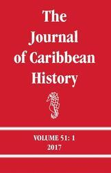 The Journal of Caribbean History Volume 51 Issue 1