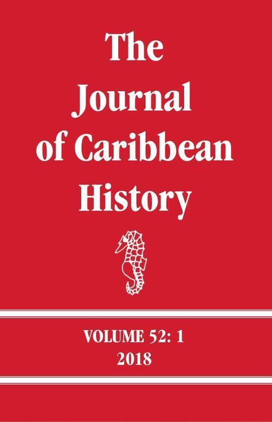 The Journal of Caribbean History 52: 1