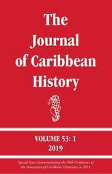 The Journal of Caribbean History 53: 1
