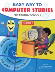 Easy Way to Computer Studies for Primary School Book 1