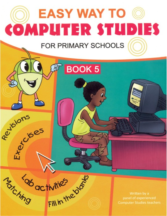 Easy Way to Computer Studies for Primary School Book 5