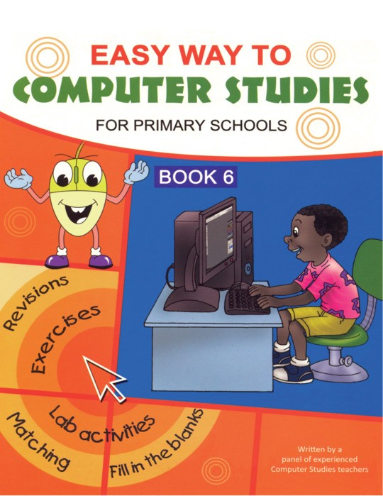 Easy Way to Computer Studies for Primary School Book 6