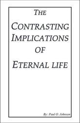 The Contrasting Implications of Eternal Life
