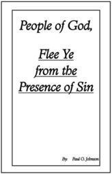 People of God, Flee Ye From the Presence of Sin