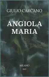 Angiola Maria Storia domestica