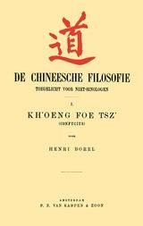 De Chineesche Filosofie Toegelicht voor niet-Sinologen, 1. Kh'oeng Foe Tsz' (Confucius)