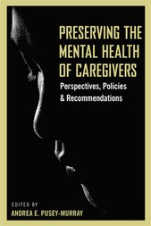 Preserving The Mental Health Of Caregivers: Perspectives, Policies & Recommendations
