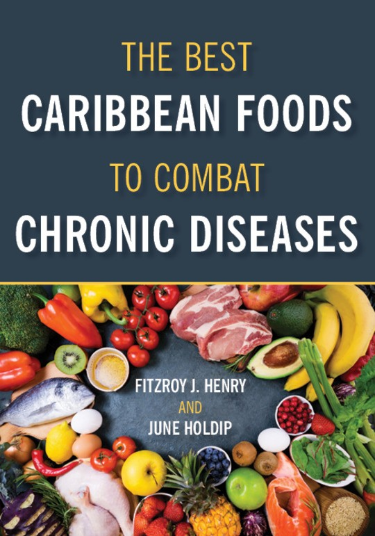 The Best Caribbean Foods To Combat Chronic Diseases