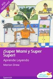 ¡Super Mami y Super Super!