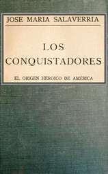 Los Conquistadores El origen heróico de América