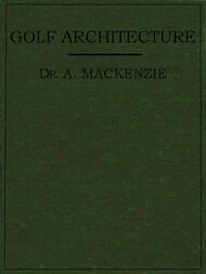 Golf Architecture Economy in Course Construction and Green-Keeping