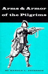 Arms and Armor of the Pilgrims, 1620-1692