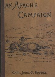 An Apache Campaign in the Sierra Madre An Account of the Expedition in Pursuit of the Hostile Chiricahua Apaches in the Spring of 1883