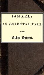 Ismael; an oriental tale. With other poems